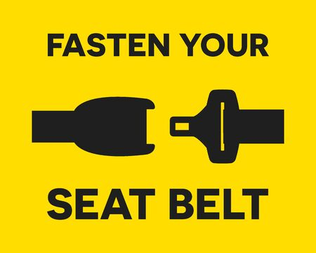 Fasten your seat belt sign. Safe trip in car calligraphy lettering quote. Vector creative adventure motivation typography poster. Use in billboards or city prints, advertising construction for outdoor design. 向量圖像