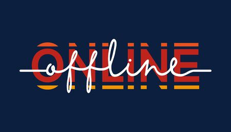 Offline to online - calligraphy lettering quote. Creative adventure motivation typography poster.