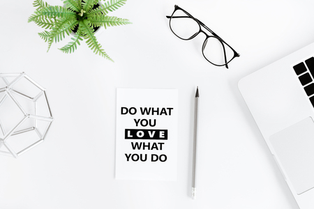flat lay with Do what you love and love what you do motivational quote