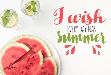 top view of watermelon slices on plate and lemonade in glasses, with I wish every day was summer lettering