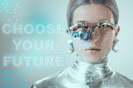 close-up view of silver robot with eye prosthesis looking at camera on grey with choose your future lettering and digital data