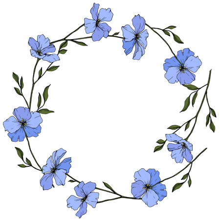 Vector. Blue flax. Floral botanical flower with green leaves. Engraved ink art. Frame floral wreath.