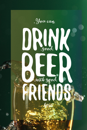 glass of beer with splash near you can drink good beer with good friends lettering on green background Stock Photo
