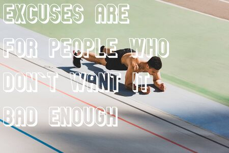 mixed race sportsman standing in plank at stadium with excuses are for people who dont want it bad enough illustration