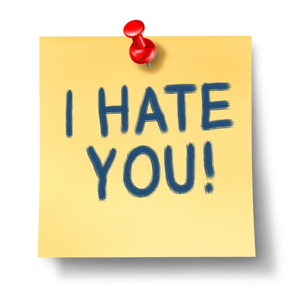 prejudice: I hate you paper note reminder with red thumb tack representing the concept of bitter hatred that can ruin your mental health and resut in sadness and anger sometimes caused by nasty bullying brain illness.