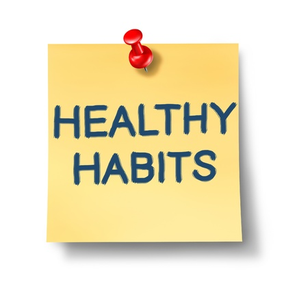 Healthy habits office note representing the concept of good health oriented behavior routine that involves mental and phisical health choices for human well being and a successful lifestyle.