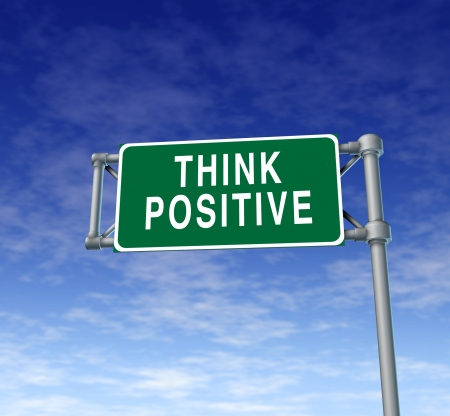 positivity: Think positive highway sign representing a successful business philosophy.