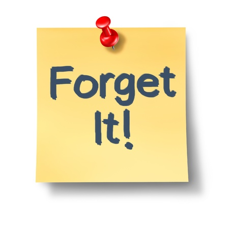 Forget it office note on a white background as a symbol of forgetting about doing something or never mind procrastination overloook a task and stop a planned strategy with text on a yellow sticky note and a red push pin  Banque d'images