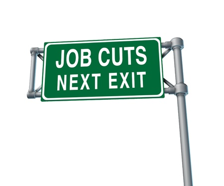 Job cuts and downsizing with unemployment and losses for better business efficiency with a green highway sign due to the bad economy isolated on a white background  photo