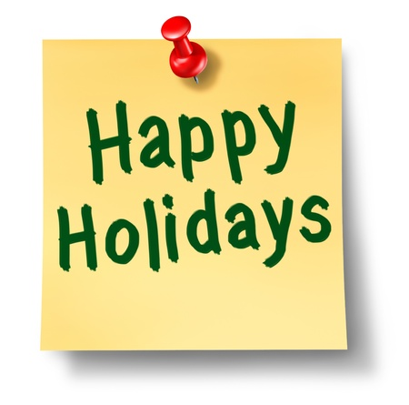 thumb tack: Happy holidays office note reminder on yellow sticky paper with a red thumb tack using green ink as a Christmas or festive seasonal concept for sending the message of celebration and important time of the year