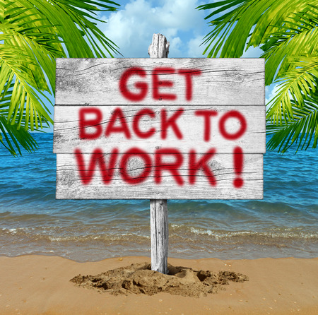 get tired: Get back to work business motivation concept as a vacation beach sign with text sprayed on the billboard as a symbol for the end of holidays and a return to the office to get on the job. Stock Photo