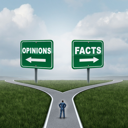 Opinions or facts dilemma as a person standing at a crossroad or junction between opinion and fact signs with opposite arrow directions as an evidence or proof metaphor with 3D illustration elements.