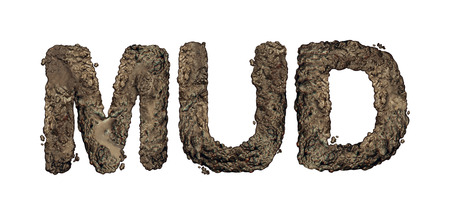 Mud text isolated on white as wet soil or earth representing a messy dirty situation.