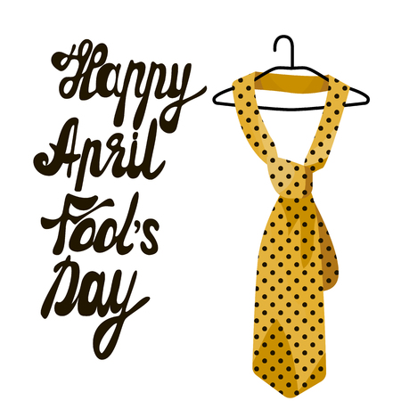 April fool s day. Vector illustration of handwritten text. Hanger with a yellow tie with polka dots . Great holiday gift cards. Stock vector.