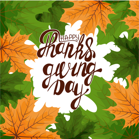 Happy Thanksgiving card. Hand drawn celebration quote Happy Thanksgiving . Colorful autumn leaves. Round label with shadow effect. Freehand lettering. Fall season theme. Vector illustration.