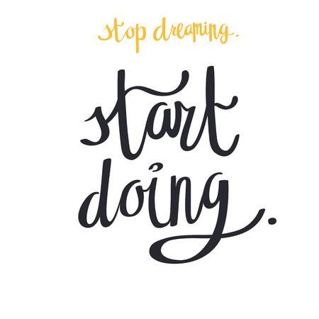 Hand lettering. Stop dreaming. Start doing