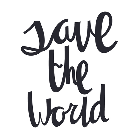 Hand lettering. Save the world