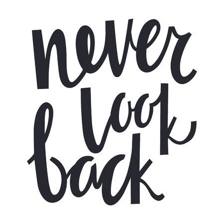 Hand lettering. Never look back