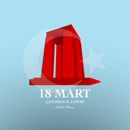 "18 March Canakkale Victory day. Turkish language translate  ""Canakkale zaferi 18 Mart."""