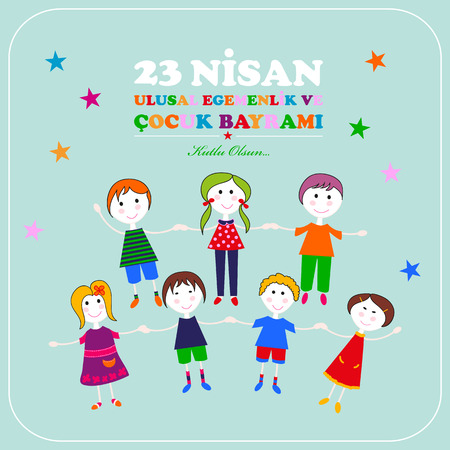 April 23 national sovereignty and childrens day. Turkish translation: 23 Nisan ulusal egemenlik ve cocuk bayrami. Illustration