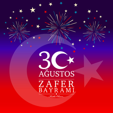 30th of August Victory Day. Translation from Turkish: August 30 celebration of victory and the National Day in Turkey.