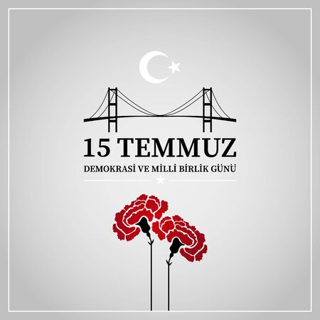 July 15 is the day of democracy and national unity. Translation from Turkish: July 15 the democracy and national unity day