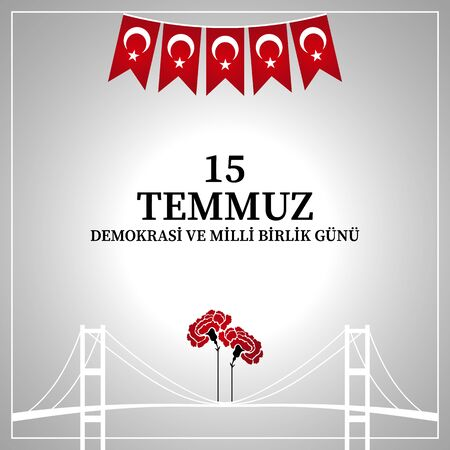 July 15 is the day of democracy and national unity. Translation from Turkish: July 15 the democracy and national unity day Ilustração