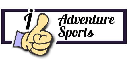 adventure sports: Frame I Like Adventure Sports Thumb Up! Vector graphic logo eps10.
