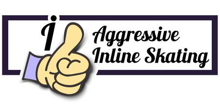 inline skating: Frame I Like Aggressive Inline Skating Thumb Up! Vector graphic logo eps10. Illustration
