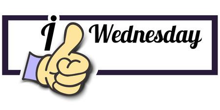 wednesday: Frame I Like Wednesday Thumb Up! Vector graphic logo eps10.