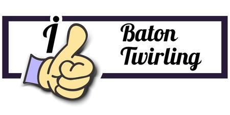 twirling: Frame I Like Baton Twirling Thumb Up! Vector graphic logo eps10. Illustration