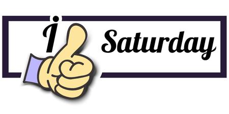 saturday: Frame I Like Saturday Thumb Up! Vector graphic logo eps10. Illustration