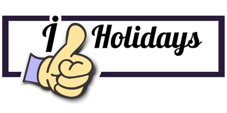 i like: Frame I Like Holidays Thumb Up! Vector graphic logo eps10. Illustration