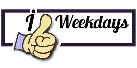 weekdays: Frame I Like Weekdays Thumb Up! Vector graphic logo eps10.
