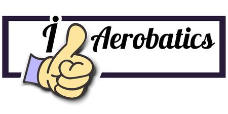 aerobatics: Frame I Like Aerobatics Thumb Up! Vector graphic logo eps10. Illustration