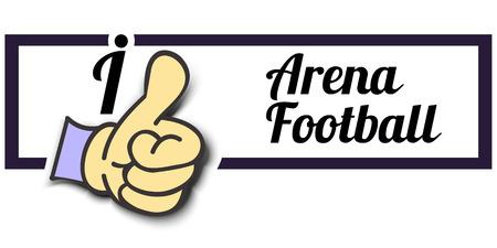 arena: Frame I Like Arena Football Thumb Up! Vector graphic logo eps10. Illustration