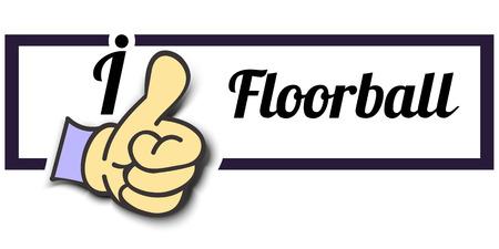 Frame I Like Floorball Thumb Up! Vector graphic logo eps10.