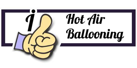 ballooning: Frame I Like Hot Air Ballooning Thumb Up! Vector graphic logo eps10. Illustration