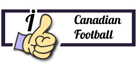 canadian football: Frame I Like Canadian Football Thumb Up! Vector graphic logo eps10. Illustration