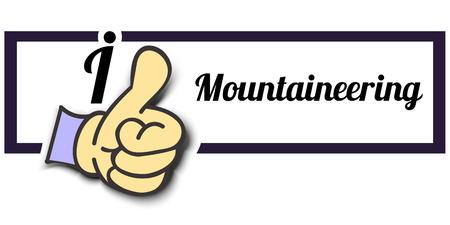 mountaineering: Frame I Like Mountaineering Thumb Up! Vector graphic logo eps10.