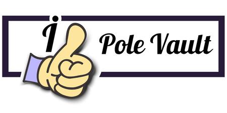 pole vault: Frame I Like Pole Vault Thumb Up! Vector graphic logo eps10.