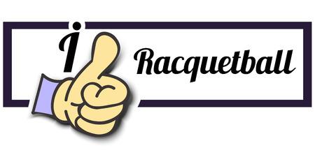 """racquetball: Frame """"Me gusta Racquetball"""" Hasta pulgar! Vector gr�fico insignia eps10."""