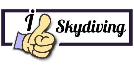 skydiving: Frame I Like Skydiving Thumb Up! Vector graphic logo eps10.