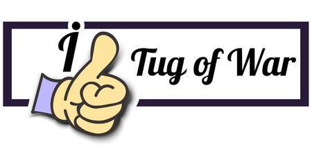 tug of war: Frame I Like Tug of War Thumb Up! Vector graphic logo eps10. Illustration
