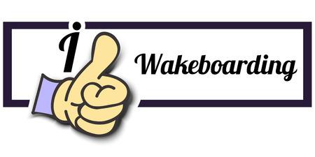 wakeboarding: Frame I Like Wakeboarding Thumb Up! Vector graphic logo eps10.