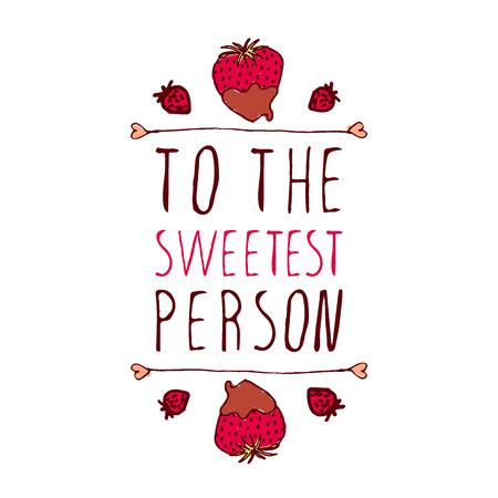 Main-esquissée élément typographique avec le coeur en forme de fraises enrobées de chocolat doodle. Pour la personne la plus douce