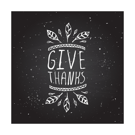 Give thanks. Hand sketched graphic vector element with feathers and text on chalkboard background.  Thanksgiving design. Illustration