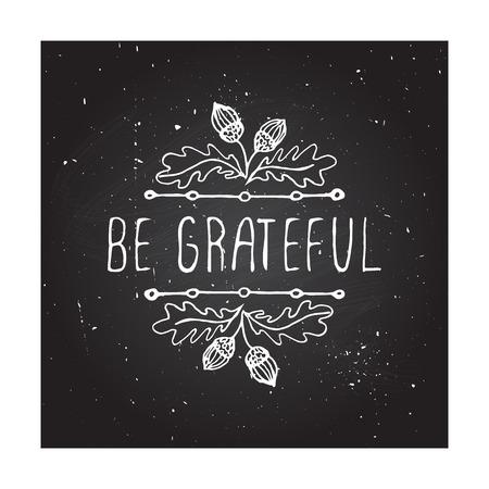 Estar agradecidos. La mano bosquejó elemento gráfico vectorial con bellotas y el texto en fondo de la pizarra. diseño de Acción de Gracias.