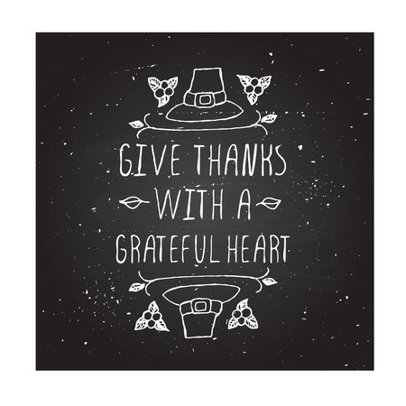 Give thanks with a grateful heart. Hand sketched graphic vector element with pilgrim hat and text on chalkboard background.  Thanksgiving design. Ilustração