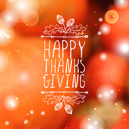 Happy Thanksgiving. Hand sketched graphic vector element with acorns and text on blurred background. Illustration
